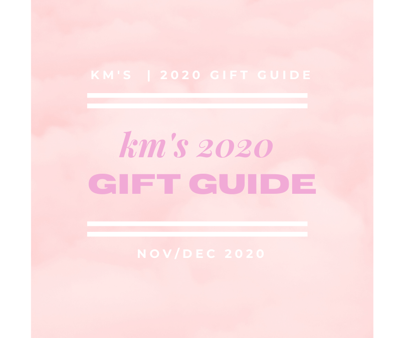 KM'S 2020 Gift Guide; The Perfect Gifts for Under $150